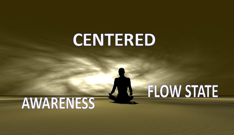 Centered, Awareness, Flow: The 3 Keys For Health, Happiness and Success